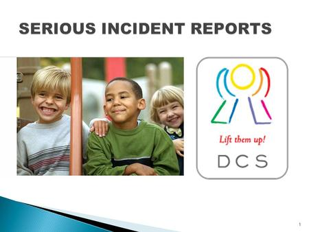 1. 2 What is a Serious Incident Any event affecting a child or a program ' s operation that is potentially of serious consequence is considered a serious.
