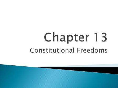 Constitutional Freedoms. Constitutional Rights  The Constitution guarantees the basic rights of United States citizens in the Bill of Rights.  Today,