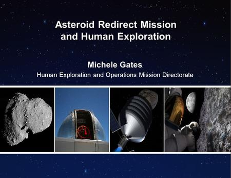 Inner Guides=Text Boundary Outer Guides=Inner Boundary Asteroid Redirect Mission and Human Exploration Michele Gates Human Exploration and Operations Mission.