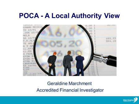POCA - A Local Authority View. Local Authorities & POCA What asset recovery offers Contributes to your Councils Strategic Priorities To protect the most.