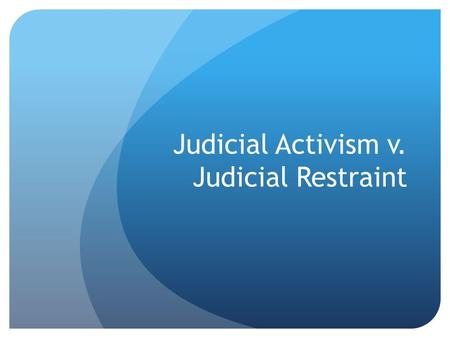 An introduction to the history of supreme court a court of judicial restraint and activism