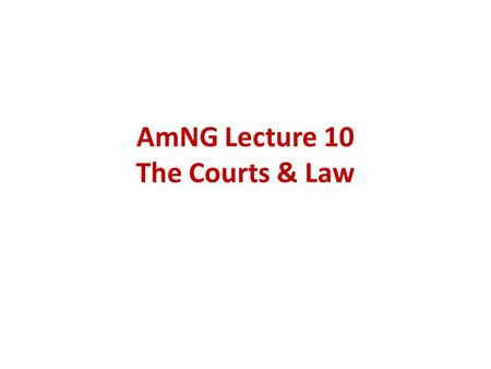 AmNG Lecture 10 The Courts & Law. Today's Concepts Article III (Judicial Function) **Common Law **Stare Decisis Civil Law **District Courts & Original.
