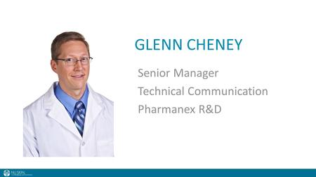 GLENN CHENEY Senior Manager Technical Communication Pharmanex R&D.