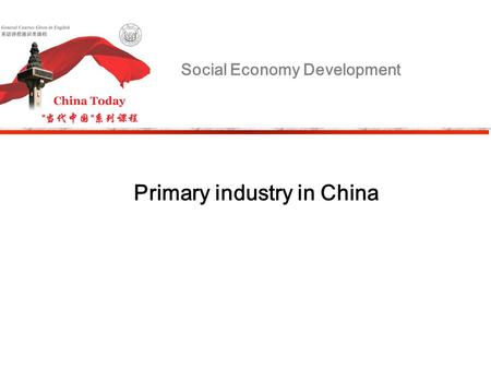 Social Economy Development Primary industry in China.