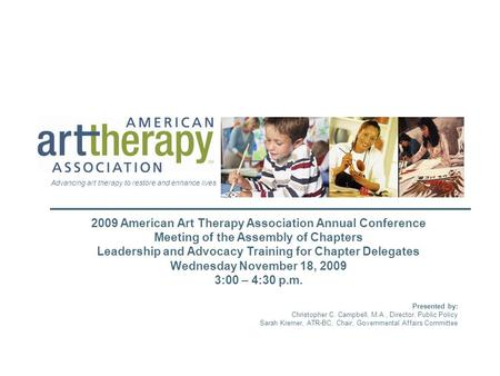 S 2009 American Art Therapy Association Annual Conference Meeting of the Assembly of Chapters Leadership and Advocacy Training for Chapter Delegates Wednesday.