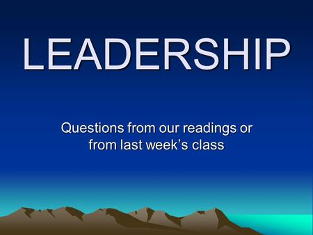 Questions from our readings or from last week's class