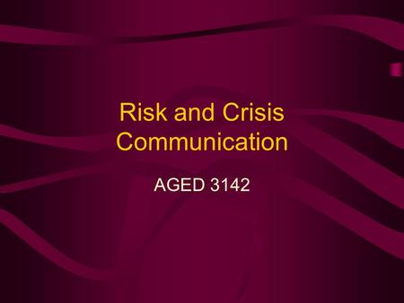 Risk and Crisis Communication AGED 3142. Definition of Crisis Communication Public communication to control the effects of an unpredictable event that.