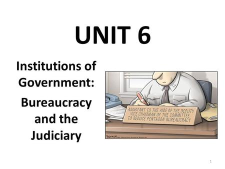 Institutions of Government: Bureaucracy <strong>and</strong> the Judiciary