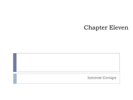 Chapter Eleven Interest Groups. What is an interest group? Copyright © Houghton Mifflin Company. All rights reserved. 11 | 2  These are These are.