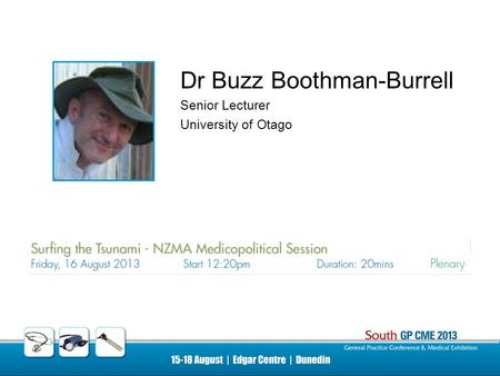 Dr Buzz Boothman-Burrell Senior Lecturer University of Otago.