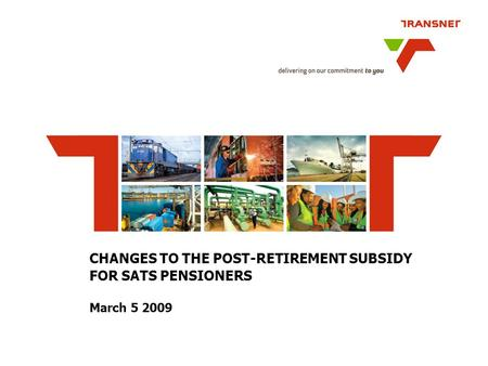 CHANGES TO THE POST-RETIREMENT SUBSIDY FOR SATS PENSIONERS March 5 2009.