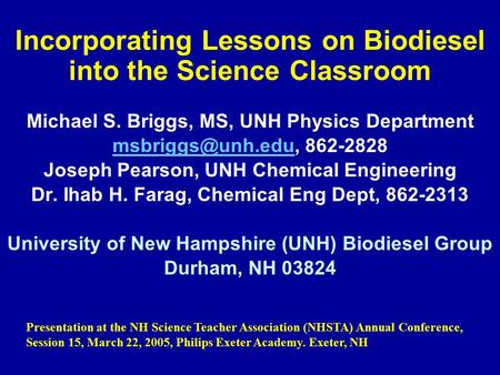 Incorporating Lessons on Biodiesel into the Science Classroom Michael S. Briggs, MS, UNH Physics Department 862-2828.