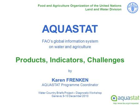 Food and Agriculture Organization of the United Nations Land and Water Division AQUASTAT FAO's global information system.