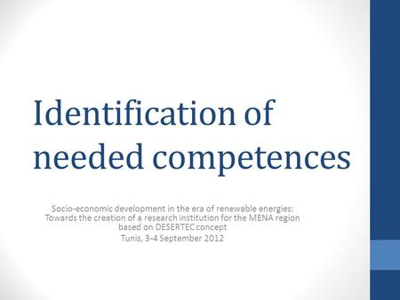 Identification of needed competences Socio-economic development in the era of renewable energies: Towards the creation of a research institution for the.