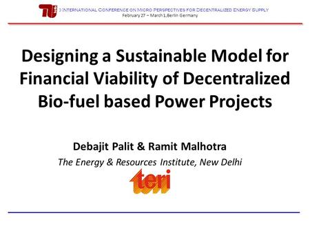2nd International Conference on Micro Perspectives for Decentralized Energy Supply February 27 – March 1,Berlin Germany Designing a Sustainable Model for.