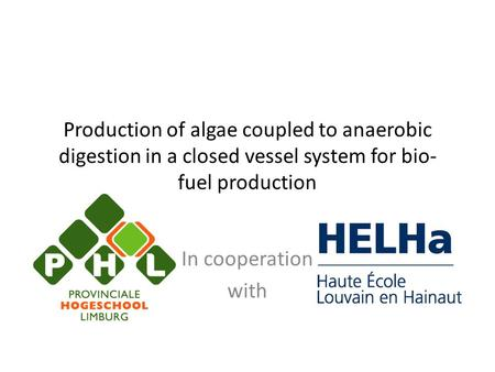 Production of algae coupled to anaerobic digestion in a closed vessel system for bio- fuel production In cooperation with.