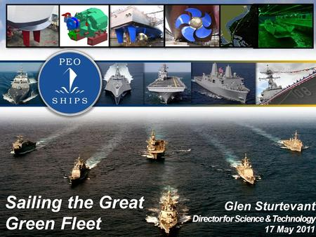 1 1 Glen Sturtevant Director for Science & Technology 17 May 2011 Sailing the Great Green Fleet.