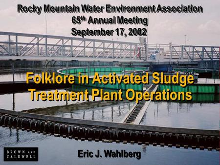 Folklore in Activated Sludge Treatment Plant Operations