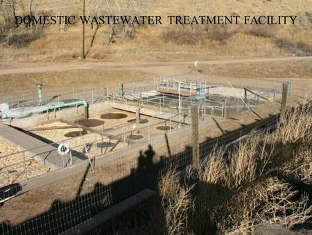 DOMESTIC WASTEWATER TREATMENT FACILITY. 1 st STAGE DIGESTER DISCHARGE DISINFECTION - Gas chlorination PRELIMINARY TREATMENT CLARIFIER AERATION BASIN COMPOSTING.