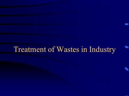 Treatment of Wastes in Industry. METHODS FOR THE DETERMINATION OF ORGANIC MATTER CONTENT IN WASTE WATERS If waste water discharged into a natural water.