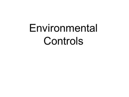 Environmental Controls. Learning Objectives TLW be able to identify various types of environmental control equipment used in the process industry. TLW.