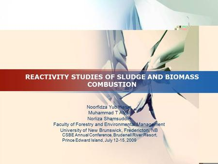REACTIVITY STUDIES OF SLUDGE AND BIOMASS COMBUSTION Noorfidza Yub Harun Muhammad T Afzal Norliza Shamsuddin Faculty of Forestry and Environmental Management.