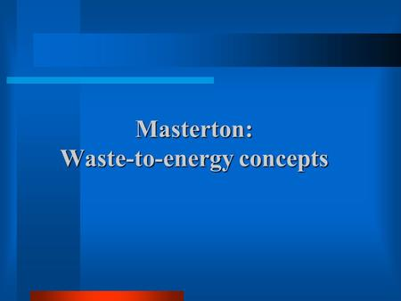 Masterton: Waste-to-energy concepts. Oxidation ponds Background Ruamahanga River.