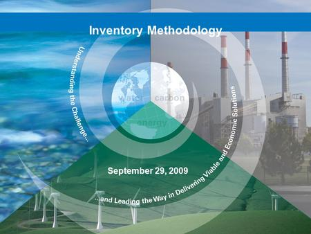Inventory Methodology September 29, 2009. Presentation Overview  Emission Inventory Overview  Calculating Indirect Emissions from Electricity Use 