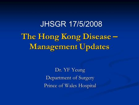 The Hong Kong Disease – Management Updates