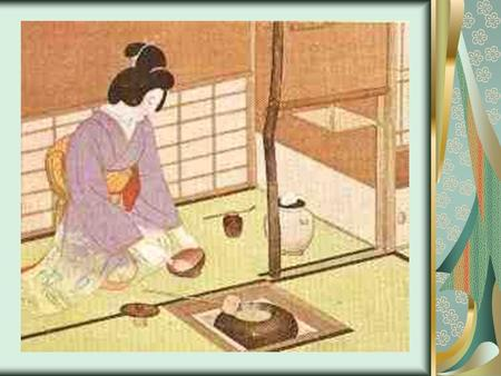 ~The World of Tea Ceremony~ Cha-no-yu ( 茶の湯 ) =hot water for tea Sado/ Chado ( 茶道 ) =the way of Tea Meaning.