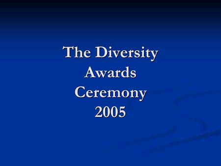 The Diversity Awards Ceremony 2005. Karen Timberlake, Director – OSER & Hugo Henry, SCAA Member.