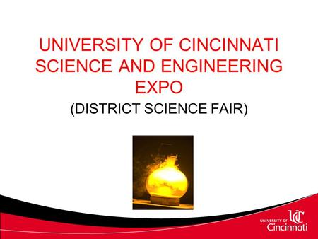 UNIVERSITY OF CINCINNATI SCIENCE AND ENGINEERING EXPO (DISTRICT SCIENCE FAIR)