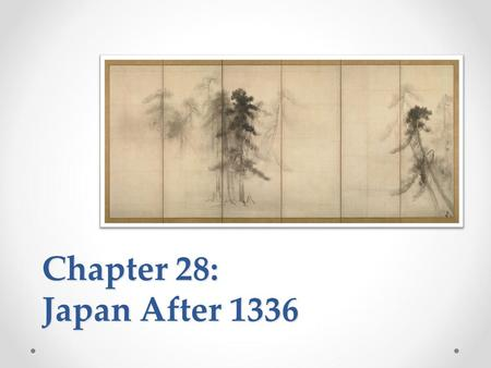 Chapter 28: Japan After 1336.