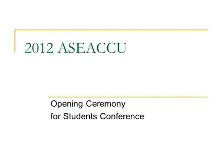 2012 ASEACCU Opening Ceremony for Students Conference.