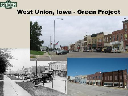 West Union, Iowa - Green Project. West Union, Iowa – Porous Paver 6 blocks of porous pavement 36,000 sq. ft. rain gardens.