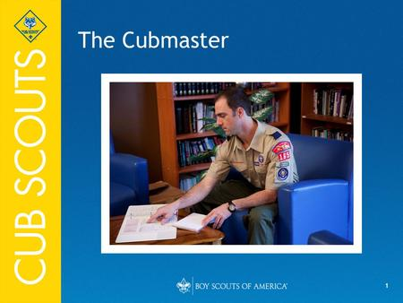 1 The Cubmaster. 2 Objectives Define the roles of the Cubmaster and assistant Cubmaster. Describe the Cub Scout advancement program. Review the importance.