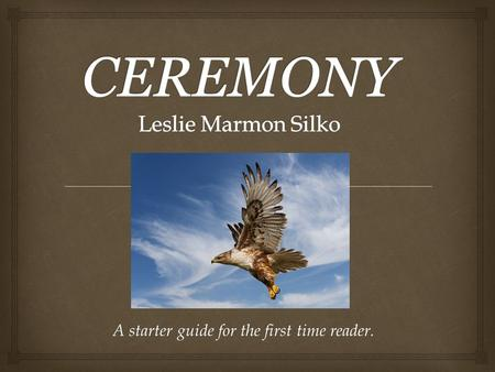 the alienation and downfall of a young native american in leslie marmon silkos ceremony