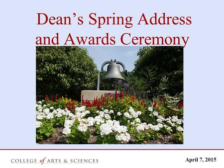 Dean's Spring Address and Awards Ceremony April 7, 2015.
