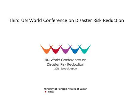 Logo for the third UN World Conference on Disaster Risk Reduction (WCDRR) This logo represents an image of people holding hands to take actions for building.