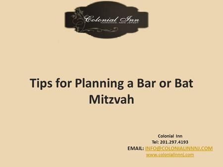 Colonial Inn Tel: 201.297.4193    Tips for Planning a Bar or Bat Mitzvah.