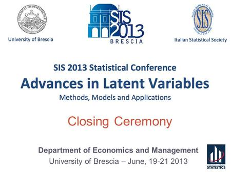 Department of Economics and Management University of Brescia – June, 19-21 2013 Closing Ceremony.