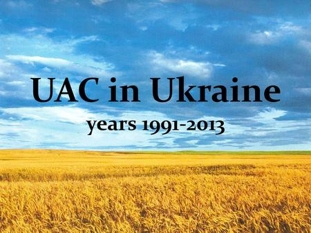 UAC in Ukraine years 1991-2013. List of Roman Catholic Dioceses in Ukraine Archdiocese of Lviv Diocese of Kyiv-Zhytomyr Diocese of Kamyanets-Podilskyi.