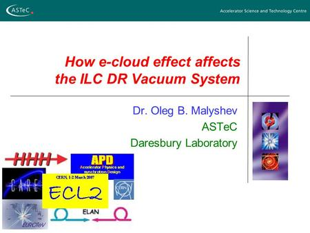 How e-cloud effect affects the ILC DR Vacuum System Dr. Oleg B. Malyshev ASTeC Daresbury Laboratory.