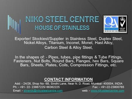 Niko Steel Centre House Of Stainless