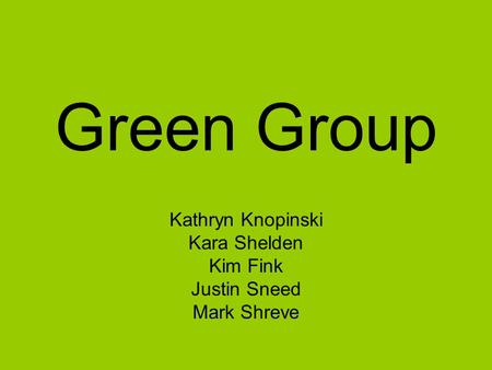Kathryn Knopinski Kara Shelden Kim Fink Justin Sneed Mark Shreve