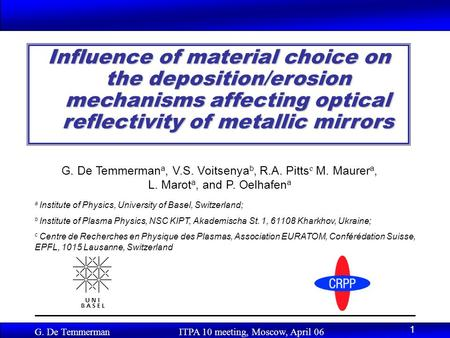 G. De Temmerman ITPA 10 meeting, Moscow, April 06 1 Influence of material choice on the deposition/erosion mechanisms affecting optical reflectivity of.