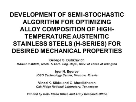 DEVELOPMENT OF SEMI-STOCHASTIC ALGORITHM FOR OPTIMIZING ALLOY COMPOSITION OF HIGH- TEMPERATURE AUSTENITIC STAINLESS STEELS (H-SERIES) FOR DESIRED MECHANICAL.