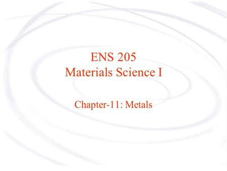 ENS 205 Materials Science I
