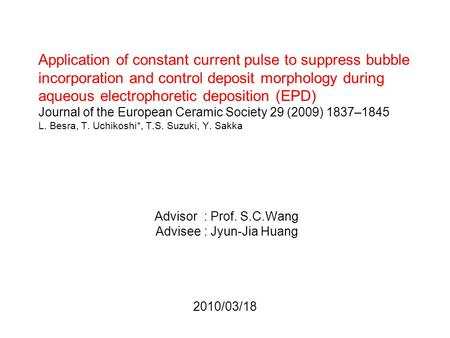 Application of constant current pulse to suppress bubble incorporation and control deposit morphology during aqueous electrophoretic deposition (EPD) Journal.