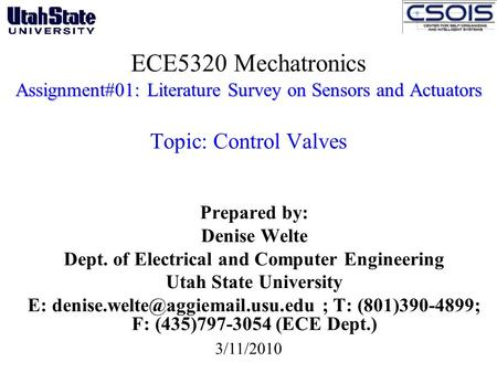 Assignment#01: Literature Survey on Sensors and Actuators ECE5320 Mechatronics Assignment#01: Literature Survey on Sensors and Actuators Topic: Control.